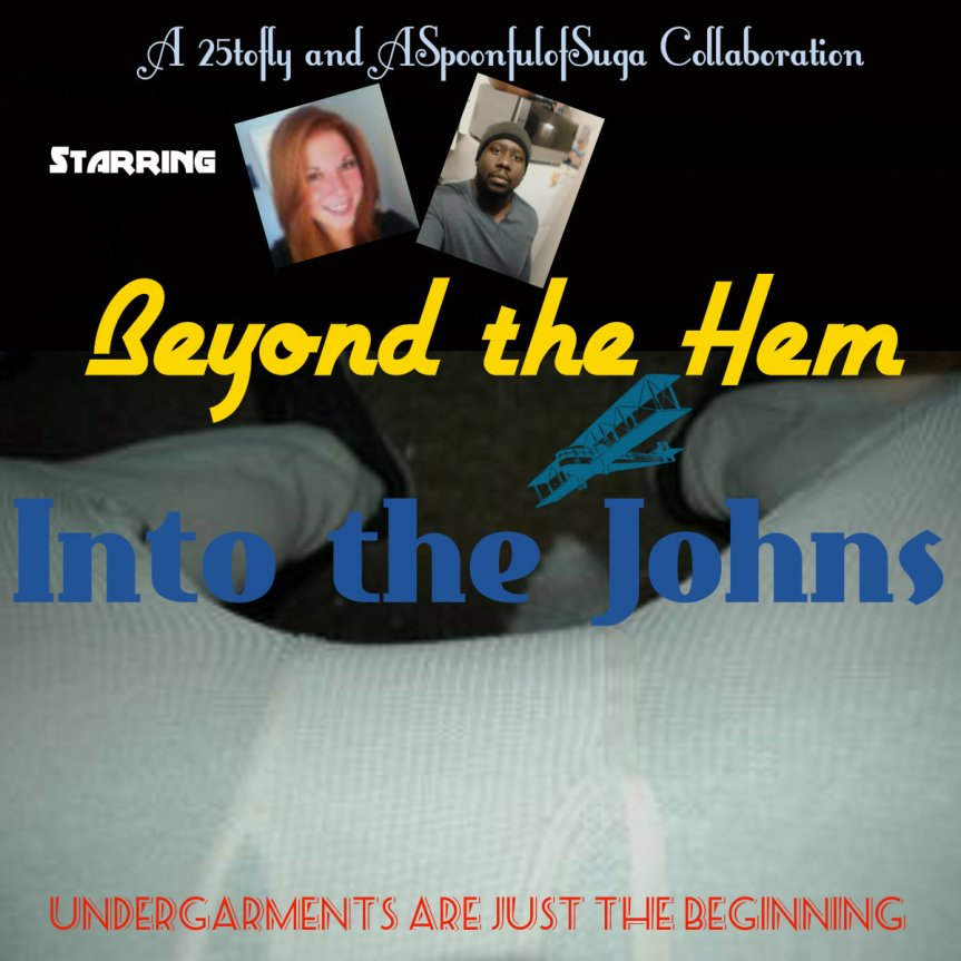 Beyond the Hem & into the Johns W/ Becca from 25tofly