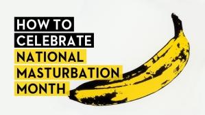 SCN_National_Masturbation_Month_630x407_Slider_001